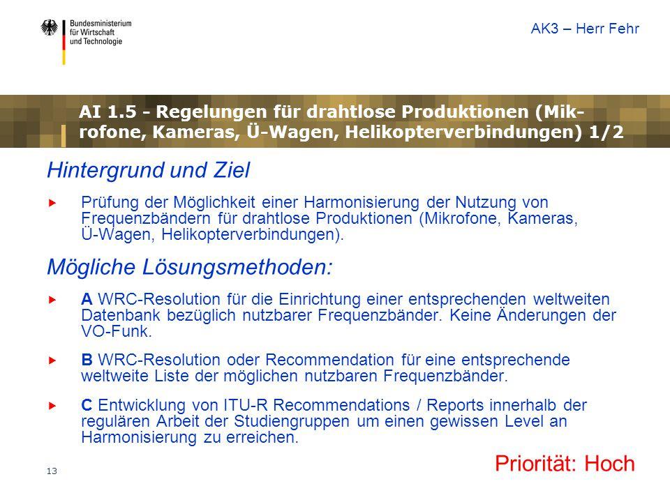 13 AI 1.5 - Regelungen für drahtlose Produktionen (Mik- rofone, Kameras, Ü-Wagen, Helikopterverbindungen) 1/2 Hintergrund und Ziel  Prüfung der Mögli