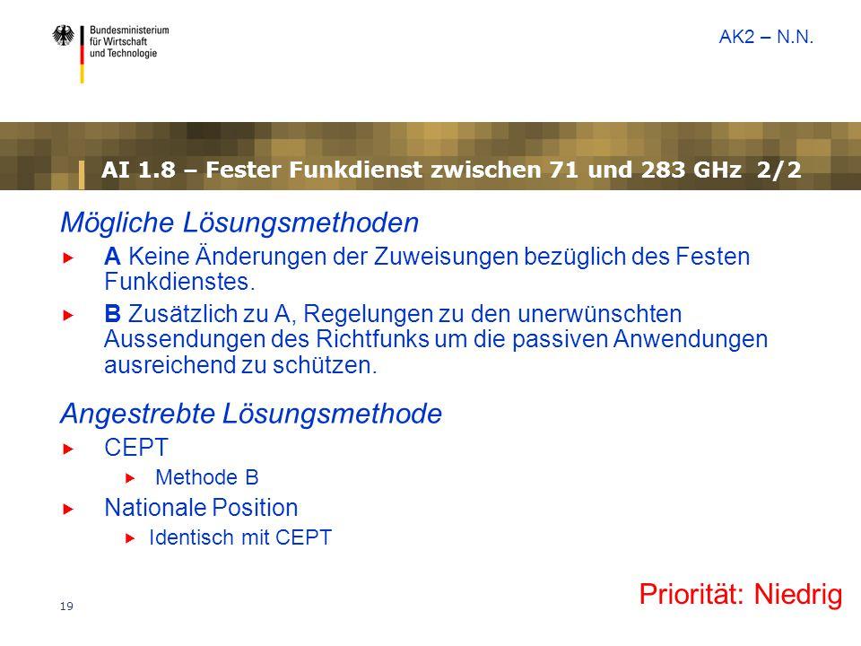 19 AI 1.8 – Fester Funkdienst zwischen 71 und 283 GHz 2/2 Mögliche Lösungsmethoden  A Keine Änderungen der Zuweisungen bezüglich des Festen Funkdiens
