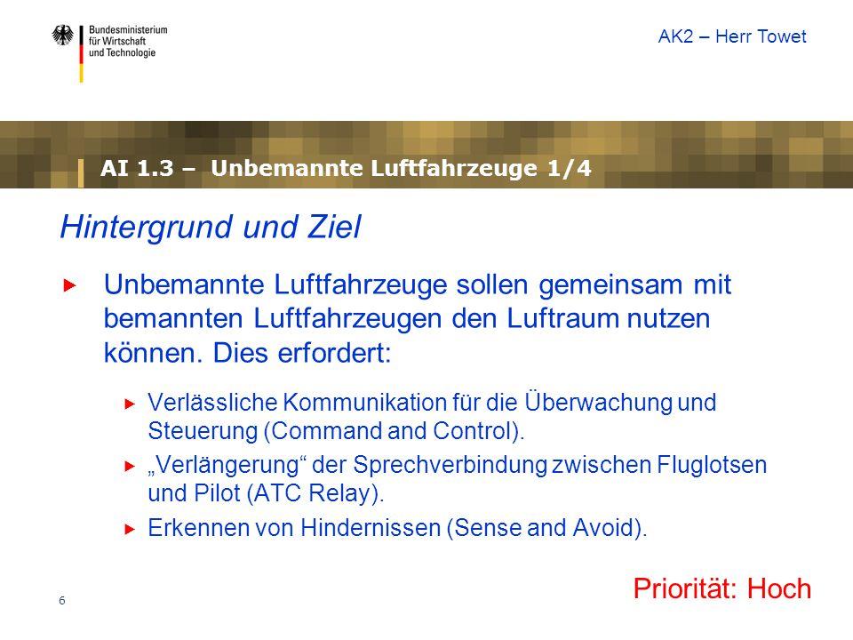 6 AI 1.3 – Unbemannte Luftfahrzeuge 1/4 Hintergrund und Ziel  Unbemannte Luftfahrzeuge sollen gemeinsam mit bemannten Luftfahrzeugen den Luftraum nutzen können.