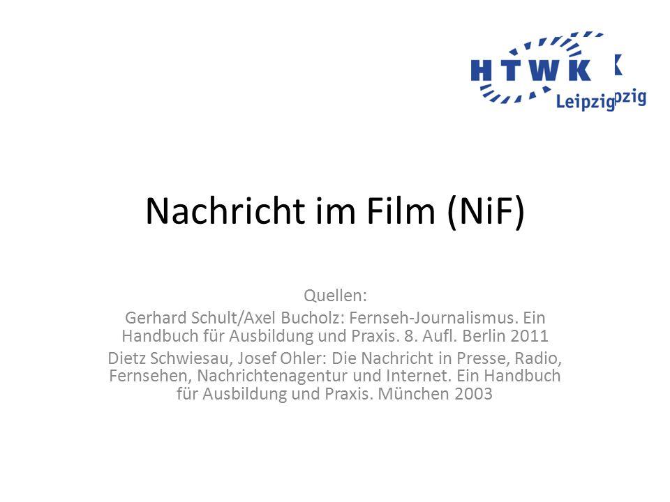 Nachricht im Film (NiF) Quellen: Gerhard Schult/Axel Bucholz: Fernseh-Journalismus.