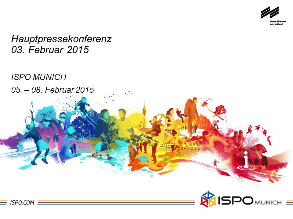 Hauptpressekonferenz 03. Februar 2015 ISPO MUNICH 05. – 08. Februar 2015