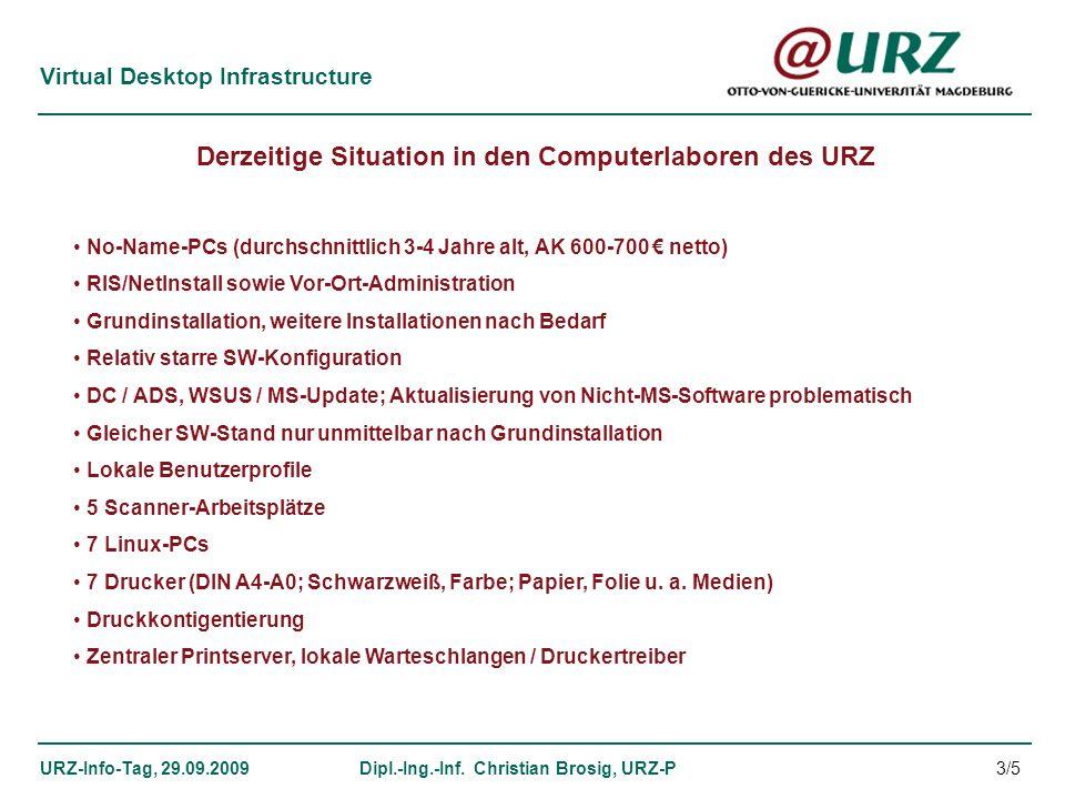 Virtual Desktop Infrastructure URZ-Info-Tag, 29.09.2009Dipl.-Ing.-Inf. Christian Brosig, URZ-P Derzeitige Situation in den Computerlaboren des URZ No-