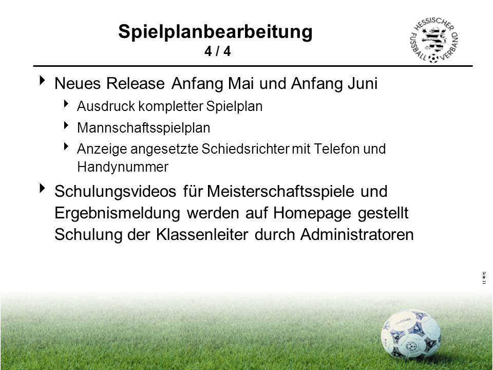 Seite 11  Neues Release Anfang Mai und Anfang Juni  Ausdruck kompletter Spielplan  Mannschaftsspielplan  Anzeige angesetzte Schiedsrichter mit Tel