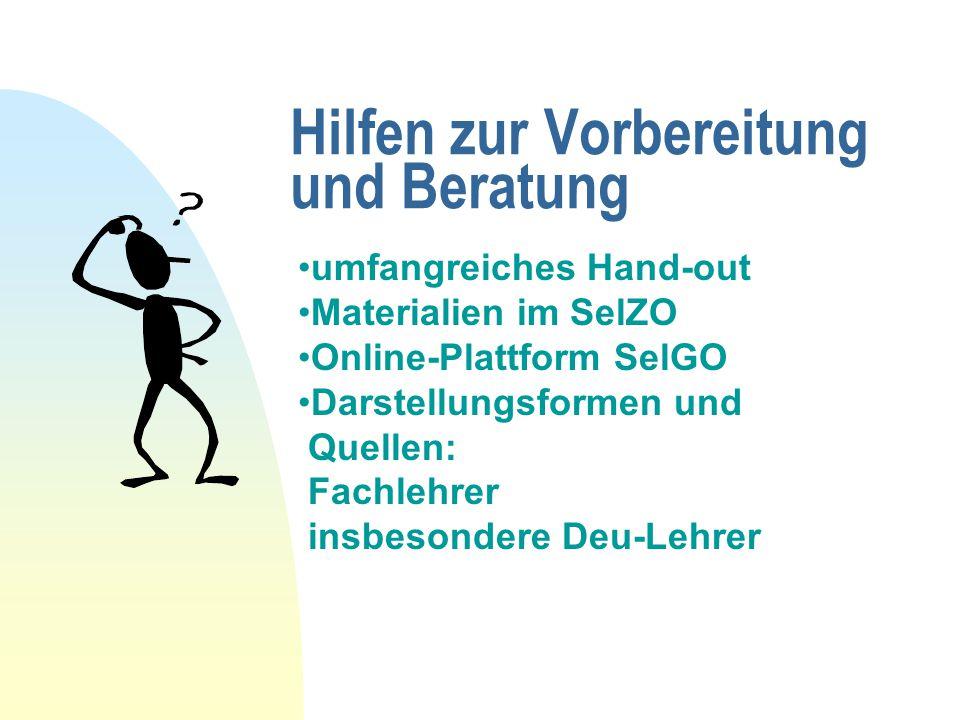 Hilfen zur Vorbereitung und Beratung umfangreiches Hand-out Materialien im SelZO Online-Plattform SelGO Darstellungsformen und Quellen: Fachlehrer ins