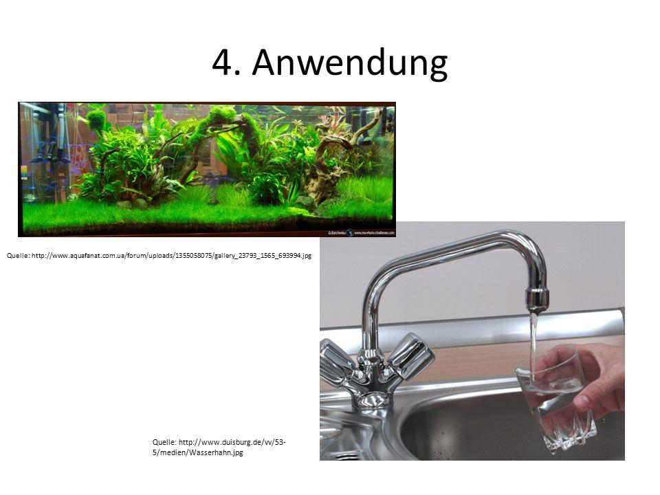 4. Anwendung Quelle: http://www.aquafanat.com.ua/forum/uploads/1355058075/gallery_23793_1565_693994.jpg Quelle: http://www.duisburg.de/vv/53- 5/medien