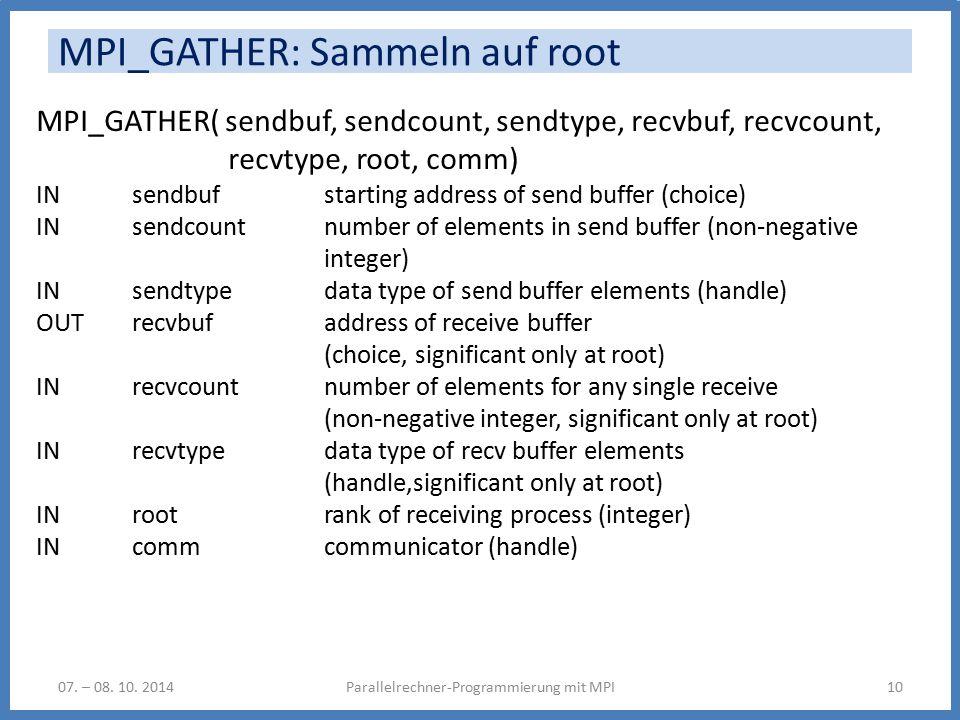 MPI_GATHER: Sammeln auf root Parallelrechner-Programmierung mit MPI1007.