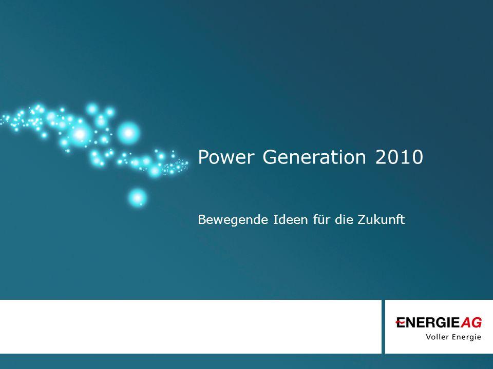 Power Generation 2010 Bewegende Ideen für die Zukunft