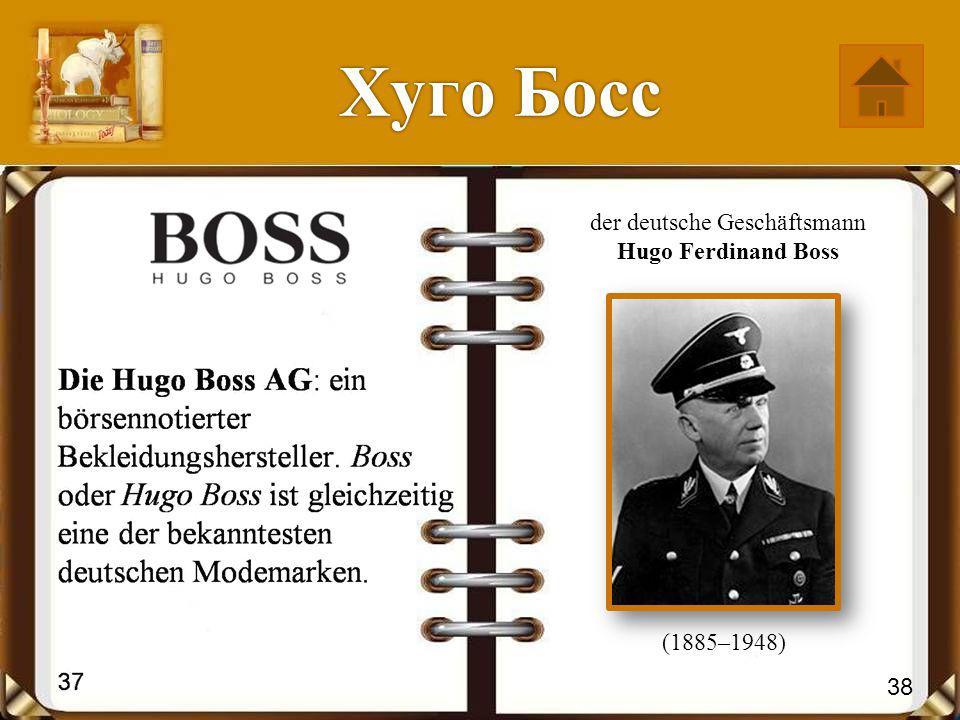 Хуго Босс Хуго Босс der deutsche Geschäftsmann Hugo Ferdinand Boss (1885–1948) 38