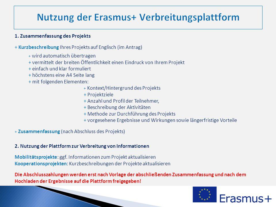 1. Zusammenfassung des Projekts + Kurzbeschreibung Ihres Projekts auf Englisch (im Antrag) + wird automatisch übertragen + vermittelt der breiten Öffe
