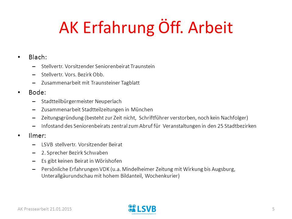 AK Erfahrung Öff. Arbeit Blach: – Stellvertr. Vorsitzender Seniorenbeirat Traunstein – Stellvertr. Vors. Bezirk Obb. – Zusammenarbeit mit Traunsteiner