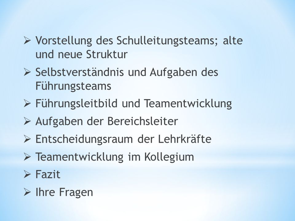 Teamkoordination * Organisator an der Schnitt- stelle zu SL und Verwal- tung * Informationsübermittler an SL * Rückmeldung an das Team * Begleitung der Fachschaften Betreuung, coach.