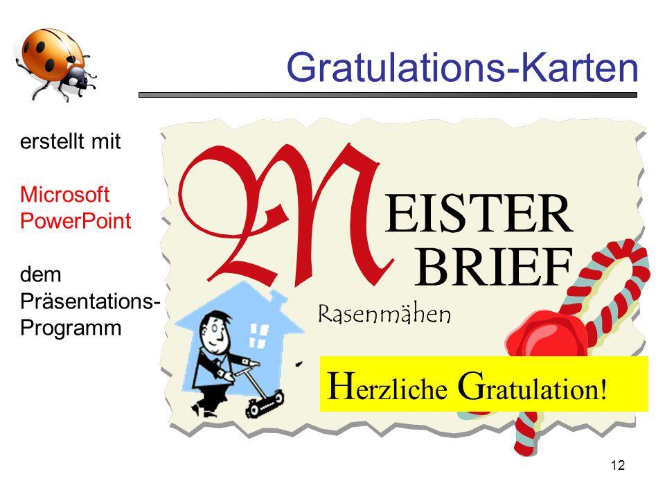 12 Gratulations-Karten H erzliche G ratulation! Rasenmähen erstellt mit Microsoft PowerPoint dem Präsentations- Programm