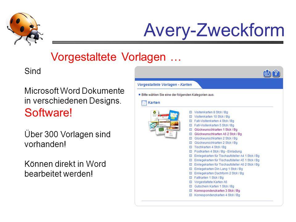 Avery-Zweckform Vorgestaltete Vorlagen … Sind Microsoft Word Dokumente in verschiedenen Designs. Software! Über 300 Vorlagen sind vorhanden! Können di
