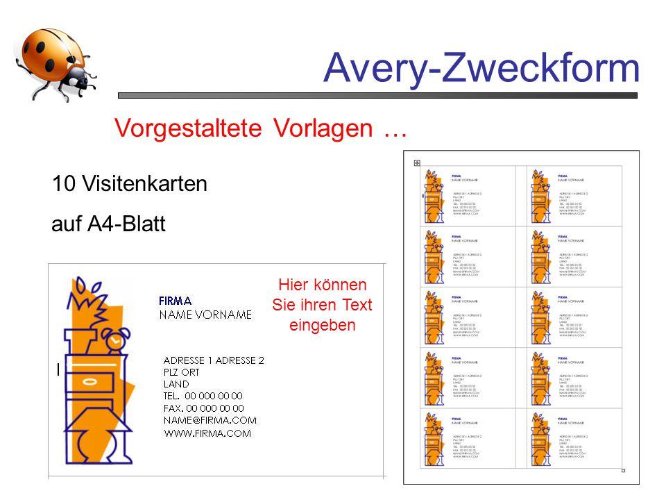 Avery-Zweckform Vorgestaltete Vorlagen … 10 Visitenkarten auf A4-Blatt Hier können Sie ihren Text eingeben