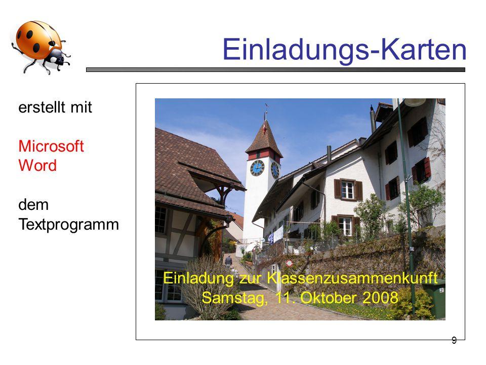 9 Einladungs-Karten Einladung zur Klassenzusammenkunft Samstag, 11. Oktober 2008 erstellt mit Microsoft Word dem Textprogramm