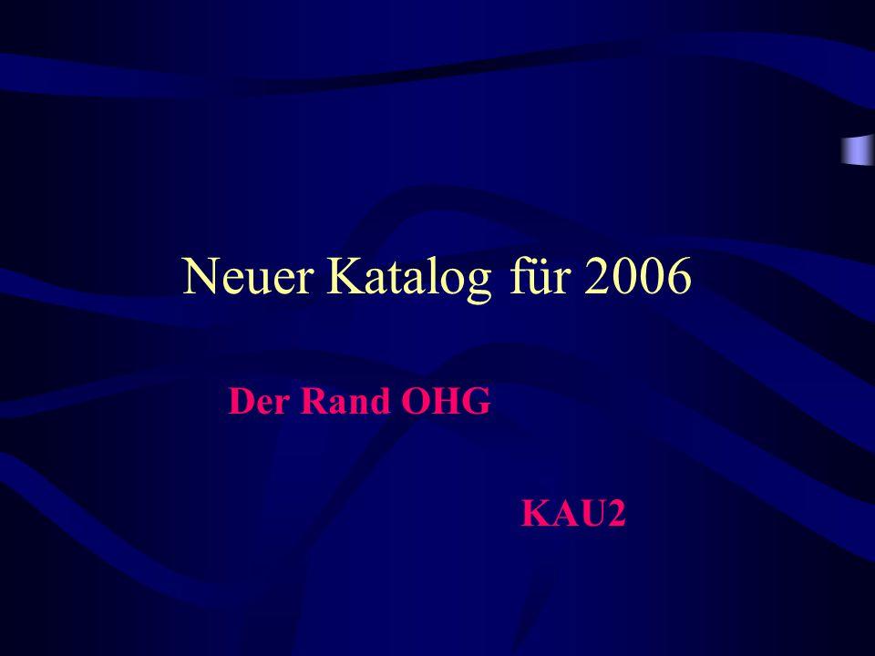 Neuer Katalog für 2006 Der Rand OHG KAU2