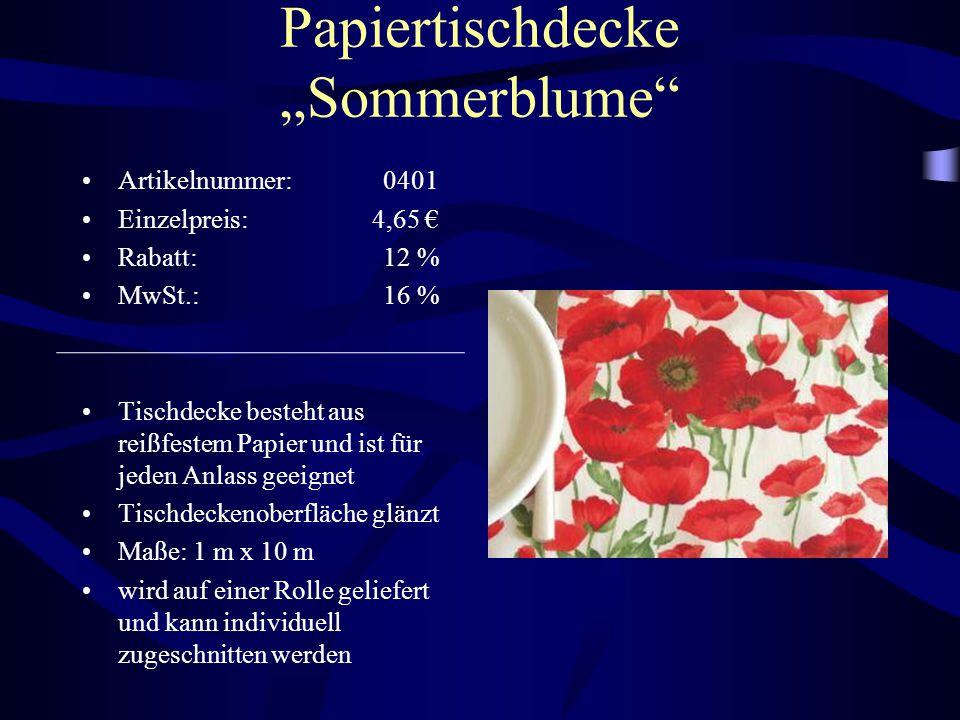 """Papiertischdecke """"Sommerblume"""" Artikelnummer: 0401 Einzelpreis: 4,65 € Rabatt: 12 % MwSt.: 16 % Tischdecke besteht aus reißfestem Papier und ist für j"""