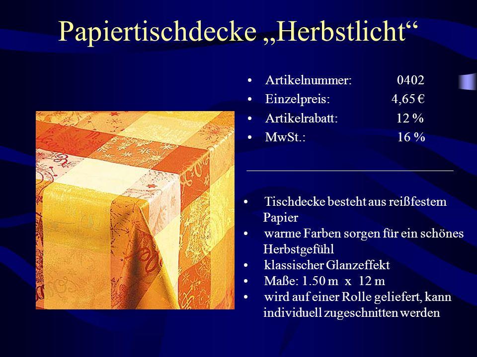"""Papiertischdecke """"Herbstlicht"""" Artikelnummer: 0402 Einzelpreis: 4,65 € Artikelrabatt: 12 % MwSt.: 16 % Tischdecke besteht aus reißfestem Papier warme"""