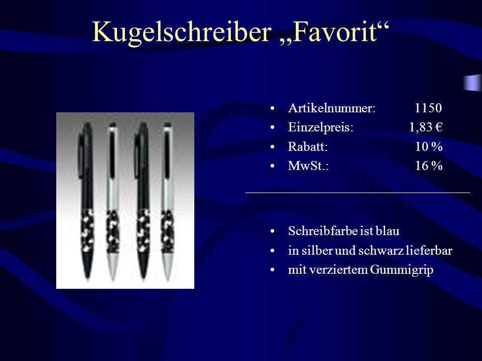 """Kugelschreiber """"Favorit"""" Artikelnummer: 1150 Einzelpreis: 1,83 € Rabatt: 10 % MwSt.: 16 % Schreibfarbe ist blau in silber und schwarz lieferbar mit ve"""