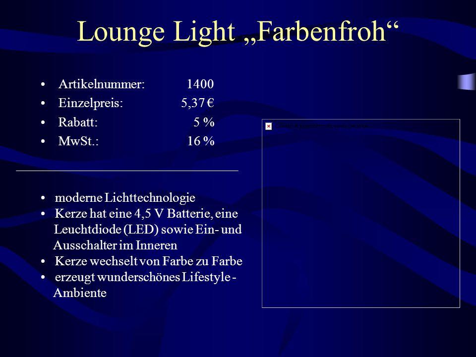 """Lounge Light """"Farbenfroh"""" Artikelnummer: 1400 Einzelpreis: 5,37 € Rabatt: 5 % MwSt.: 16 % moderne Lichttechnologie Kerze hat eine 4,5 V Batterie, eine"""