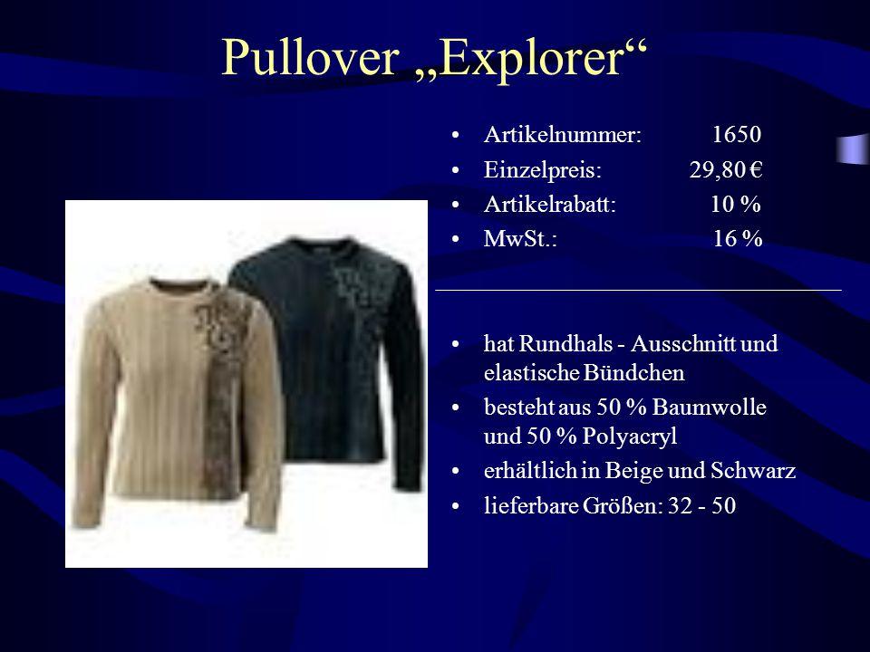 """Pullover """"Explorer"""" Artikelnummer: 1650 Einzelpreis: 29,80 € Artikelrabatt: 10 % MwSt.:16 % hat Rundhals - Ausschnitt und elastische Bündchen besteht"""