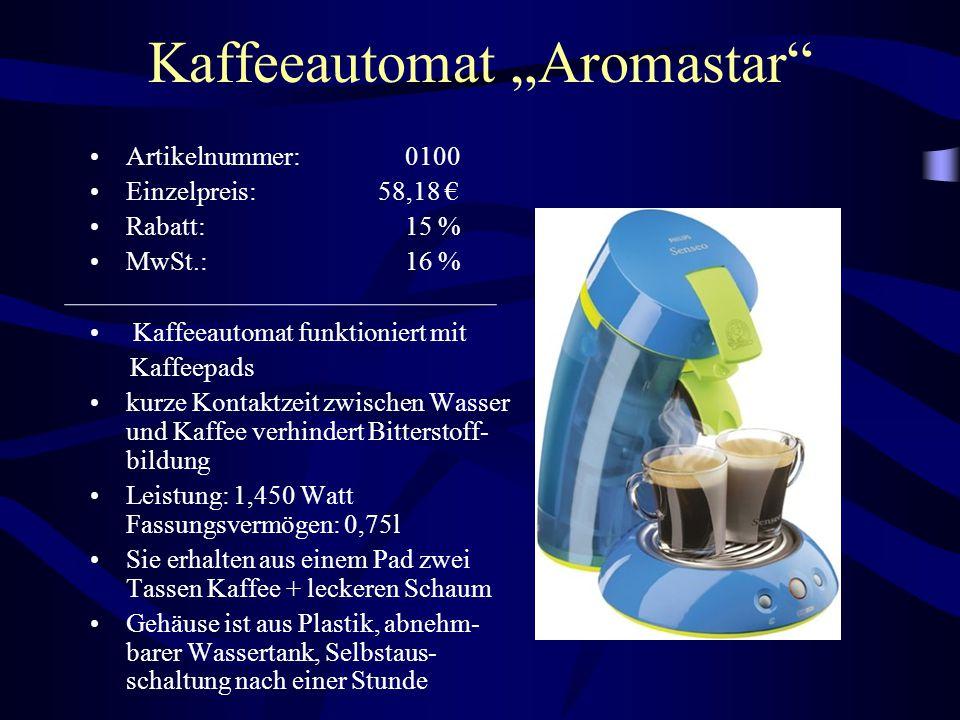 "Kaffeeautomat ""Aromastar"" Artikelnummer: 0100 Einzelpreis: 58,18 € Rabatt: 15 % MwSt.: 16 % Kaffeeautomat funktioniert mit Kaffeepads kurze Kontaktzei"