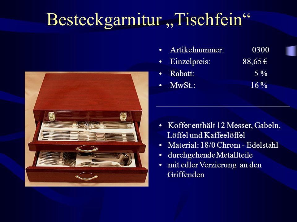 """Besteckgarnitur """"Tischfein"""" Artikelnummer: 0300 Einzelpreis: 88,65 € Rabatt: 5 % MwSt.: 16 % Koffer enthält 12 Messer, Gabeln, Löffel und Kaffeelöffel"""