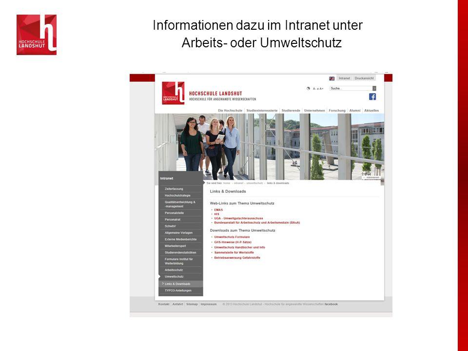 Informationen dazu im Intranet unter Arbeits- oder Umweltschutz