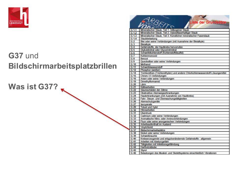 G37 und Bildschirmarbeitsplatzbrillen Was ist G37?