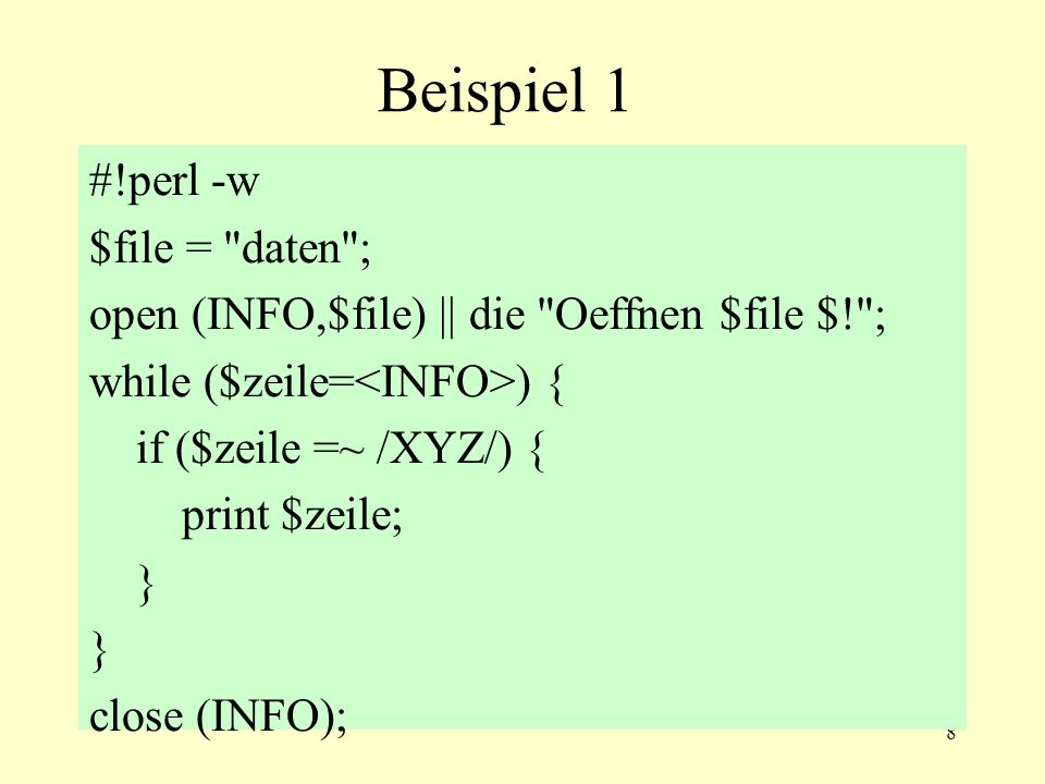 29 Lösung 4-5b $infile = daten4-1.txt ; $count = 0; open (IN,$infile)    die Oeffnen: $infile $! ; while ( ){ $count += s/x/Y/gi; print; } close (IN); print Ersetzungen: $count ;