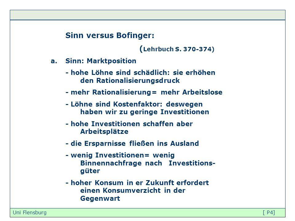 Uni Flensburg [ P4] Sinn versus Bofinger: ( Lehrbuch S. 370-374) a.Sinn: Marktposition - hohe Löhne sind schädlich: sie erhöhen den Rationalisierungsd