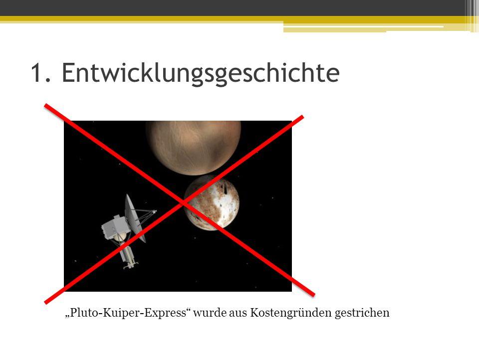 """1. Entwicklungsgeschichte """"Pluto-Kuiper-Express wurde aus Kostengründen gestrichen"""