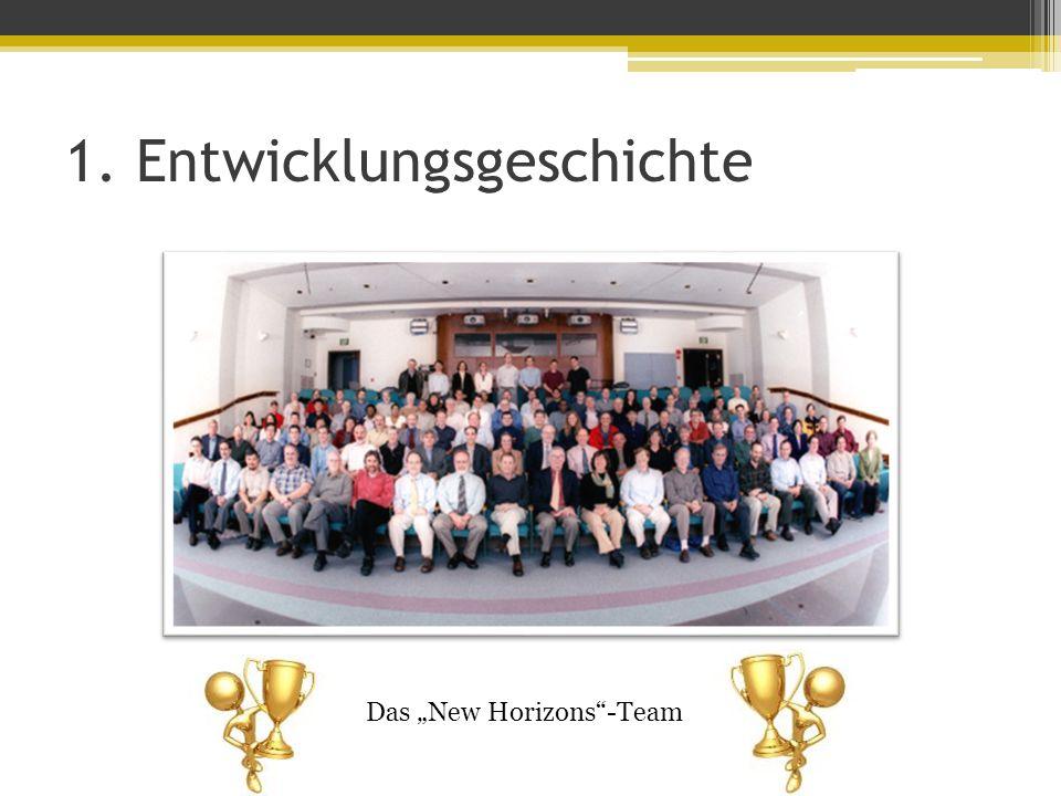 "1. Entwicklungsgeschichte Das ""New Horizons -Team"