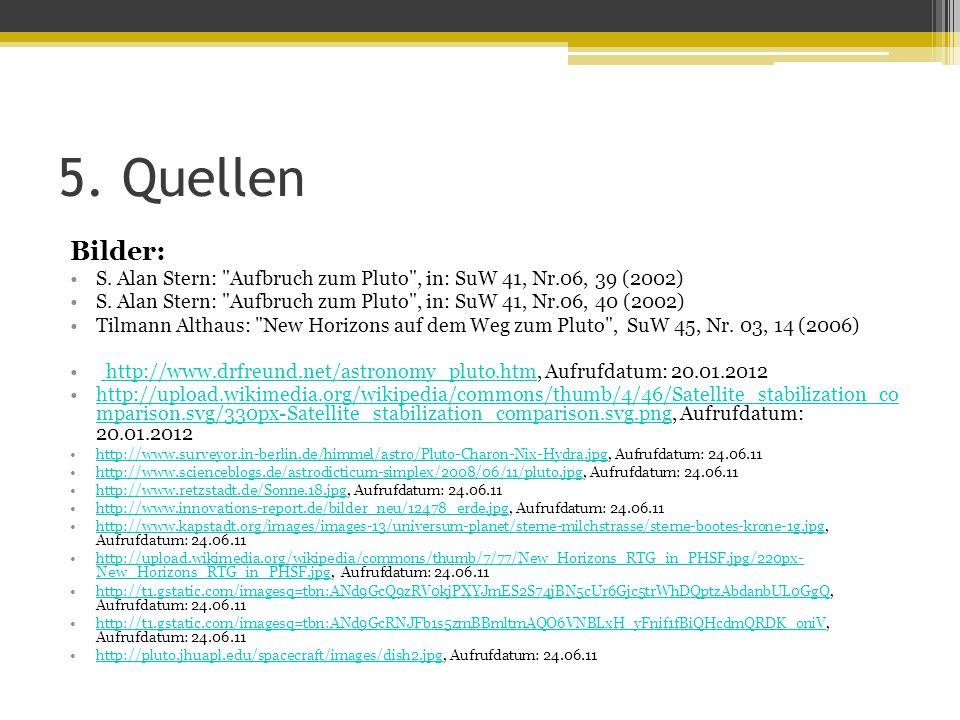 5.Quellen Bilder: S. Alan Stern: Aufbruch zum Pluto , in: SuW 41, Nr.06, 39 (2002) S.