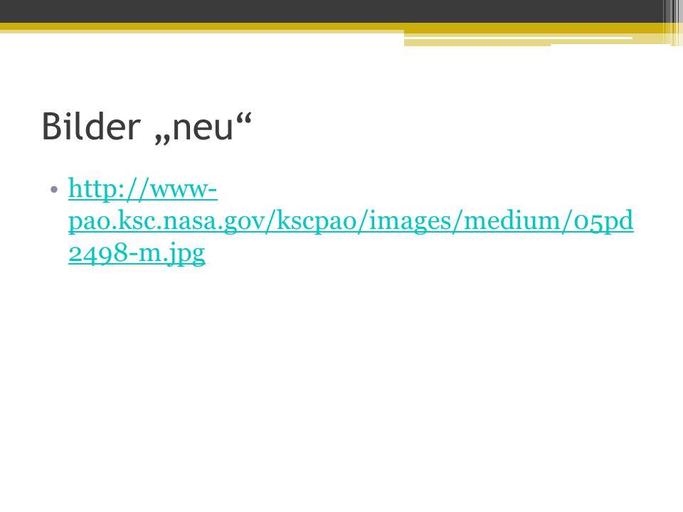 """Bilder """"neu"""" http://www- pao.ksc.nasa.gov/kscpao/images/medium/05pd 2498-m.jpghttp://www- pao.ksc.nasa.gov/kscpao/images/medium/05pd 2498-m.jpg"""