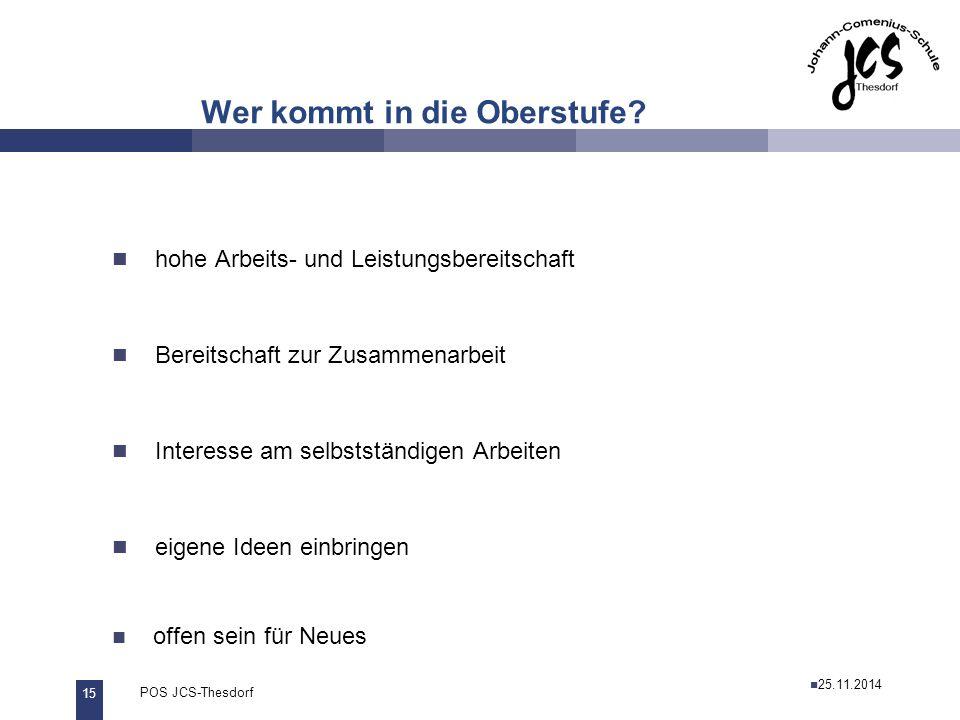 15 POS JCS-Thesdorf29.11.2011 Wer kommt in die Oberstufe.