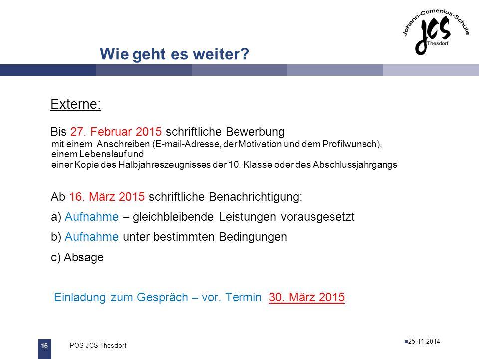 16 POS JCS-Thesdorf29.11.2011 Wie geht es weiter. Externe: Bis 27.