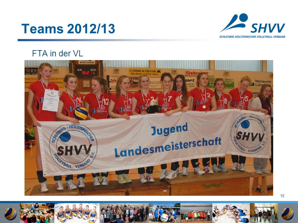 16 Teams 2012/13 FTA in der VL
