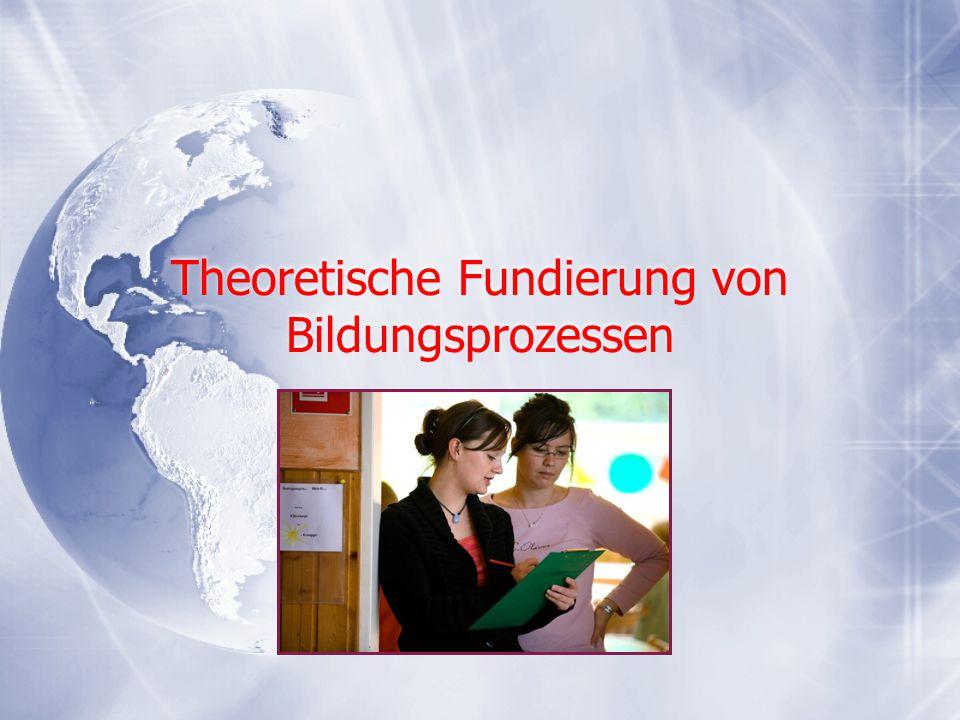 Theoretische Fundierung von Bildungsprozessen
