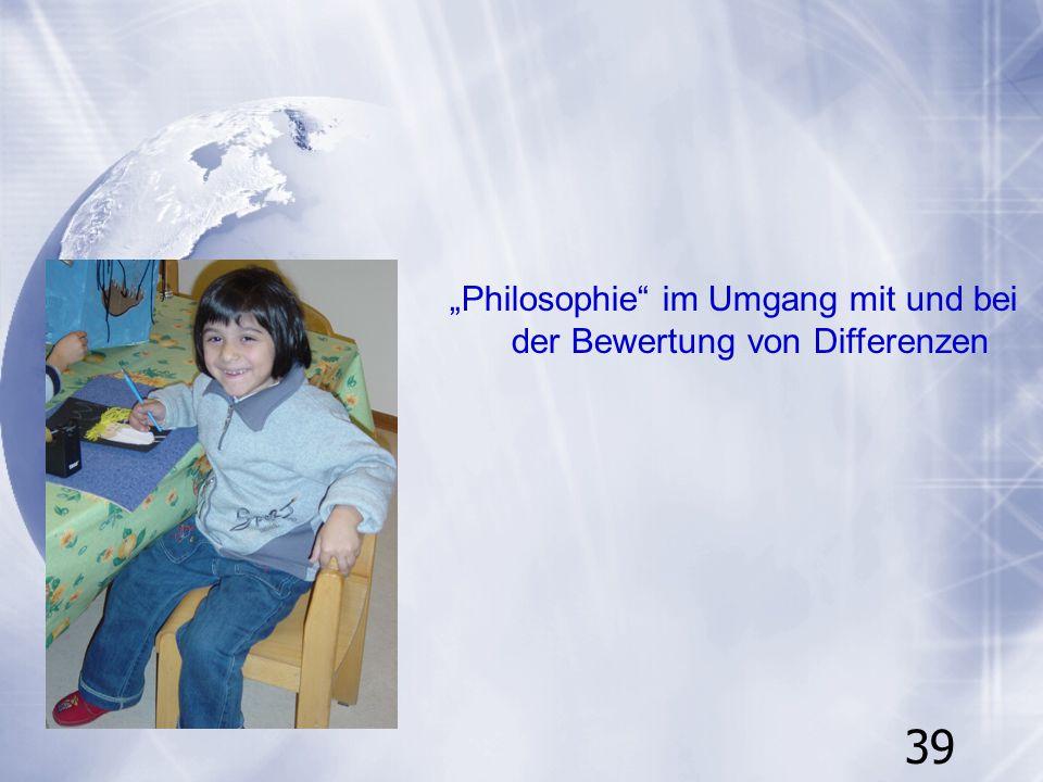"""39 """"Philosophie"""" im Umgang mit und bei der Bewertung von Differenzen"""