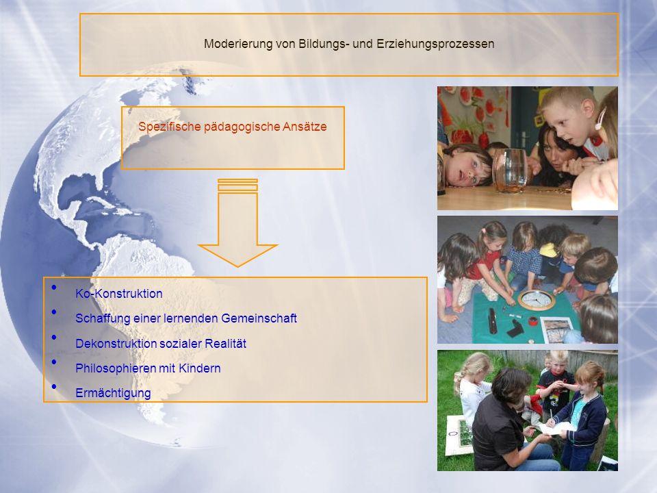 58 Spezifische pädagogische Ansätze Ko-Konstruktion Schaffung einer lernenden Gemeinschaft Dekonstruktion sozialer Realität Philosophieren mit Kindern