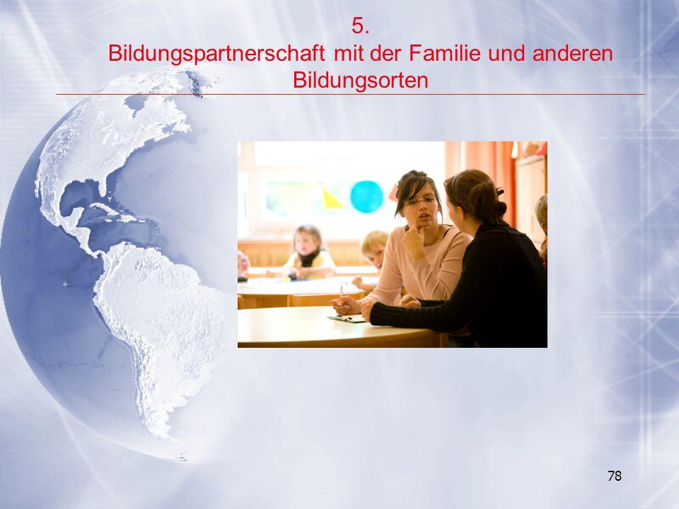 78 5. Bildungspartnerschaft mit der Familie und anderen Bildungsorten