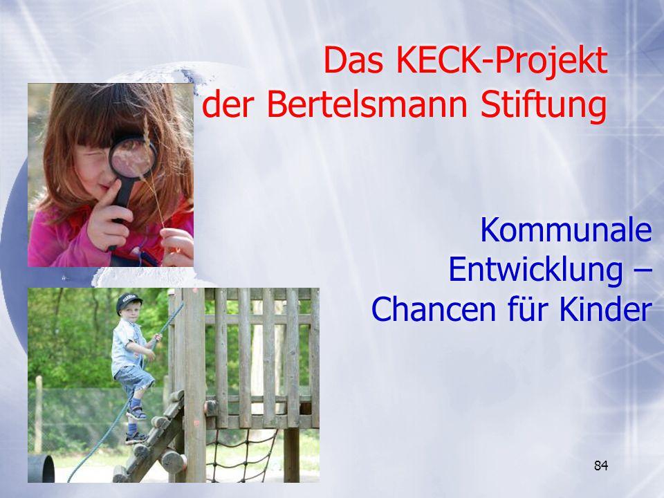 Das KECK-Projekt der Bertelsmann Stiftung Kommunale Entwicklung – Chancen für Kinder 84