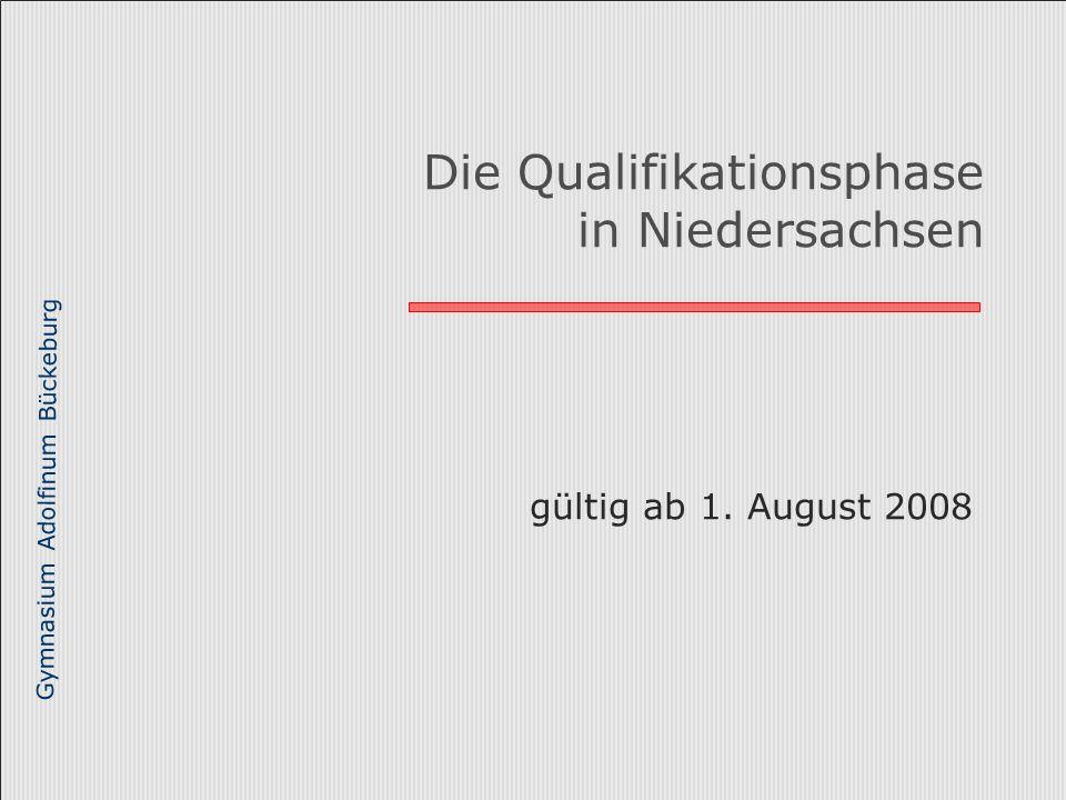 Gymnasium Adolfinum Bückeburg Die Qualifikationsphase in Niedersachsen gültig ab 1. August 2008