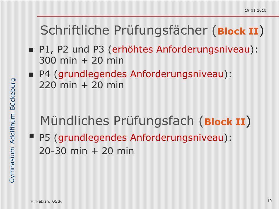 Gymnasium Adolfinum Bückeburg H. Fabian, OStR 19.01.2010 10 Schriftliche Prüfungsfächer ( Block II ) P1, P2 und P3 (erhöhtes Anforderungsniveau): 300