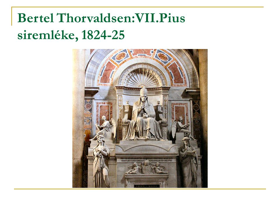 Bertel Thorvaldsen:VII.Pius siremléke, 1824-25