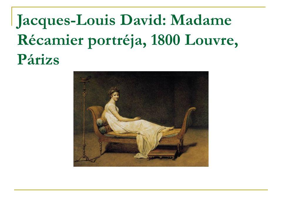 Jacques-Louis David: Madame Récamier portréja, 1800 Louvre, Párizs