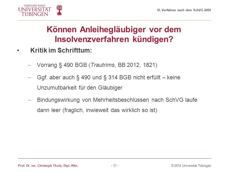 Können Anleihegläubiger vor dem Insolvenzverfahren kündigen? Kritik im Schrifttum:  Vorrang § 490 BGB (Trautrims, BB 2012, 1821)  Ggf. aber auch § 4