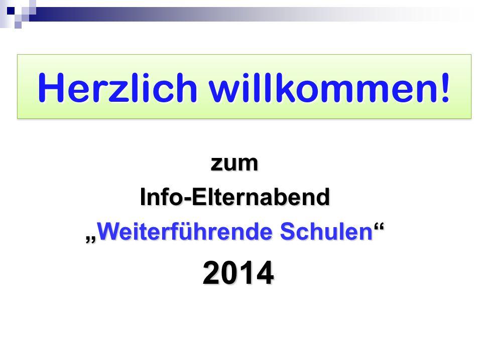 """Herzlich willkommen! zumInfo-Elternabend """"Weiterführende Schulen 2014 2014"""