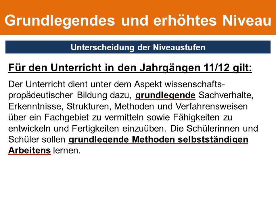 Für den Unterricht in den Jahrgängen 11/12 gilt: Der Unterricht dient unter dem Aspekt wissenschafts- propädeutischer Bildung dazu, grundlegende Sachv